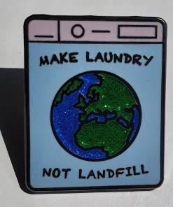Close up of Make Laundry Not Landfill pin badge