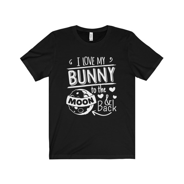 I Love My Bunny To The Moon And Back Tshirts