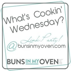What's Cookin' Wednesday @ Buns in my Oven