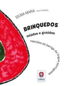 Capa do livro sobre a língua portuguesa - Brinquedos miúdos e graúdos