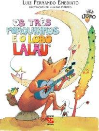 Capa do livro infantil Os três porquinhos e o lobo Lalau