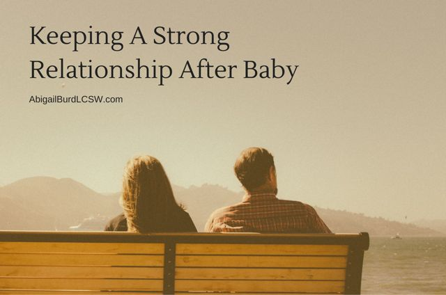 Keeping a Strong Relationship After Baby