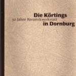 """Katalog """"Die Körtings in Dornburg"""" Keramik (Museum Burg Posterstein 2000)"""