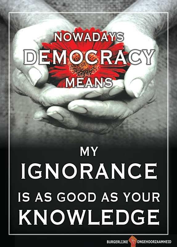 My ignorance is as good as your knowledge - Burgerlijke Ongehoorzaamheid
