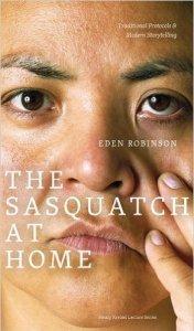 Eden Robinson Sasquatch at Home