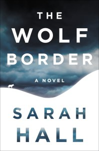 Wolf Border Sarah Hall