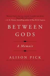Alison Pick Between Gods