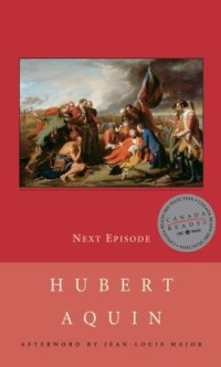 Hubert Aquin Next Episode