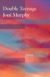 Joni Murphy Double Teenage