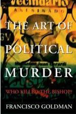 the art of political murder, francisco goldman on guatemalan murder case