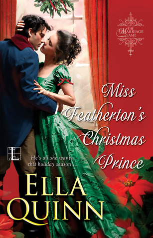 ARC Review: Miss Featherton's Christmas Prince by Ella Quinn