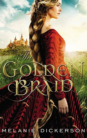 ARC Review: The Golden Braid by Melanie Dickerson