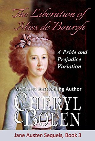 ARC Review: The Liberation of Miss de Bourgh by Cheryl Bolen