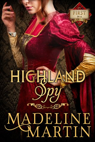 Author Visit: Highland Spy: Mercenary Maidens by Madeline Martin (Excerpt & Review)