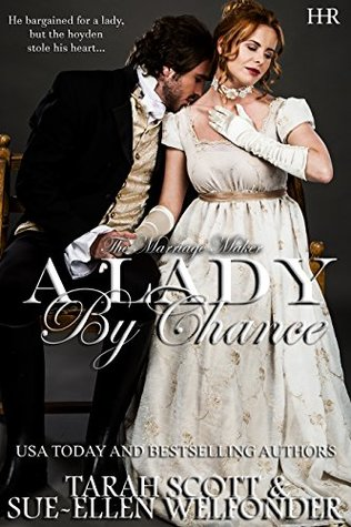 Author Visit: A Lady By Chance by Tarah Scott & Sue-Ellen Welfonder (Excerpt & Giveaway)