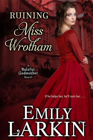 Author Visit: Ruining Miss Wrotham by Emily Larkin (Interview, Excerpt & Giveaway)