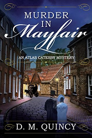 Author Visit: Murder in Mayfair by D. M. Quincy (Guest Post, Excerpt, Review & Giveaway)