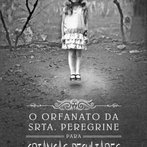 Resenha: O Orfanato da Srta. Peregrine Para Crianças Peculiares, Ransom Riggs 23