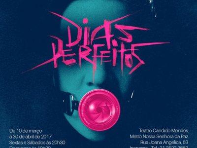 Peça teatral baseada em DIAS PERFEITOS estreia HOJE no Rio de Janeiro 17