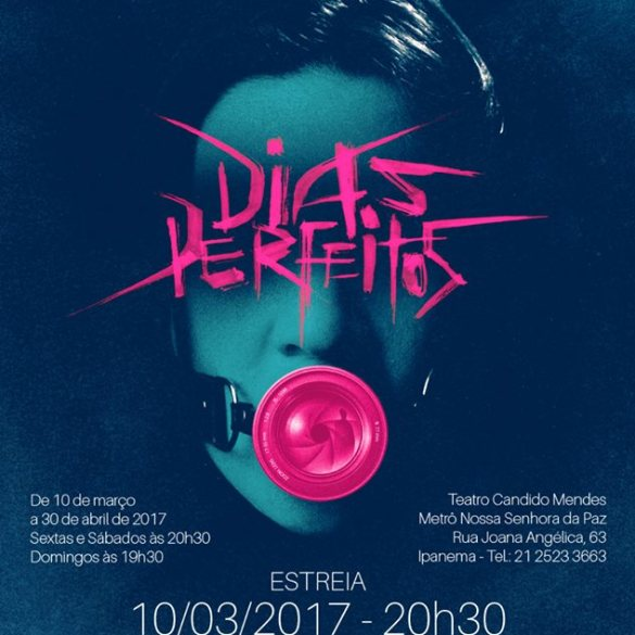 Peça teatral baseada em DIAS PERFEITOS estreia em SÃO PAULO no próximo sábado 20
