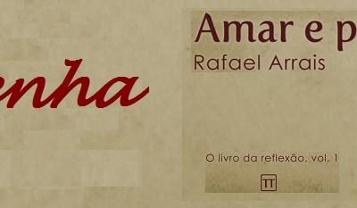 Resenha: Amar e Perder (O Livro da Reflexão) - Vol. 1, Rafael Arrais 18