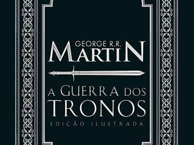 VEM AÍ: A Guerra dos Tronos - Versão Ilustrada (As Crônicas de Gelo e Fogo #1), deGeorge R. R. Martin 13