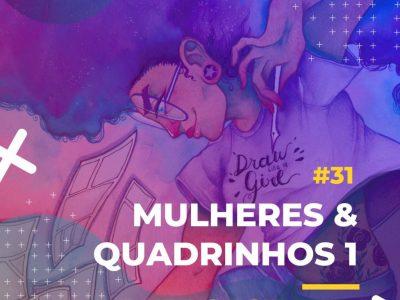 BURNCAST #31: Mulheres & Quadrinhos Pt. 1 14