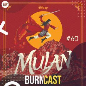 BURNCAST #60: MULAN – QUANTO VALE UMA CULTURA? 22