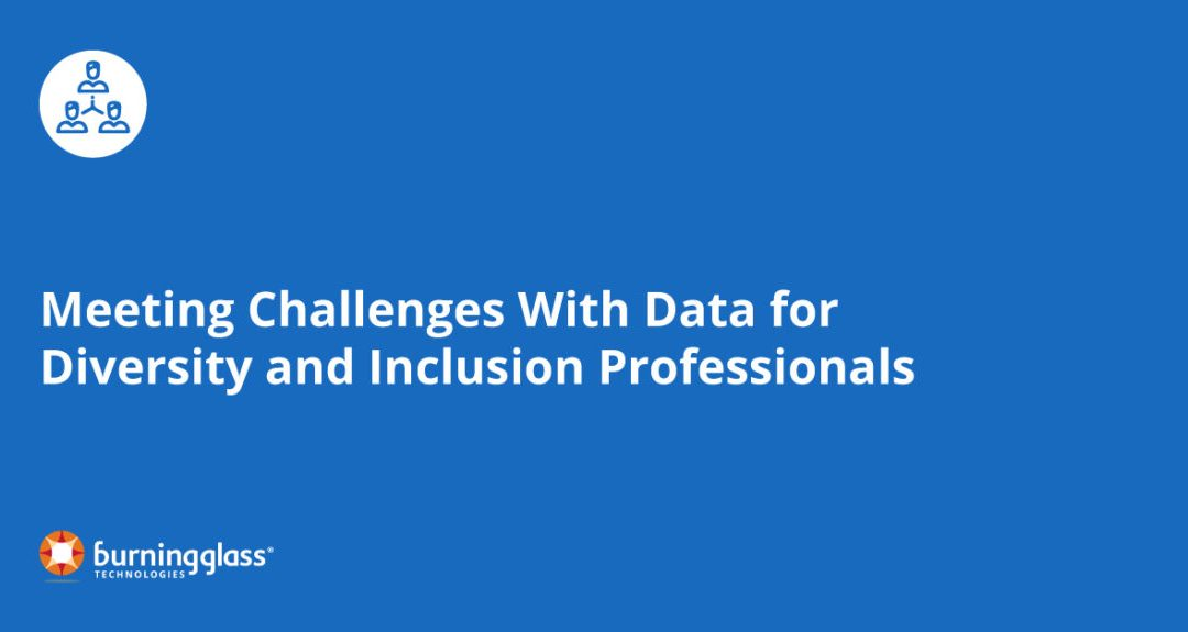 Meeting Challenges With Data for Diversity and Inclusion Professionals