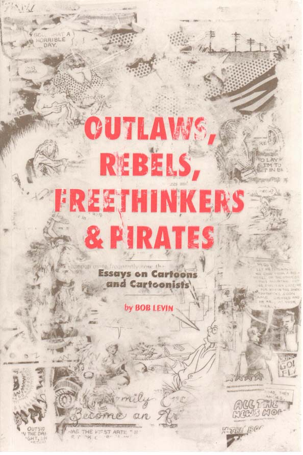 Outlaws, Rebels, Freethinkers & Pirates – Bob Levin (2005)