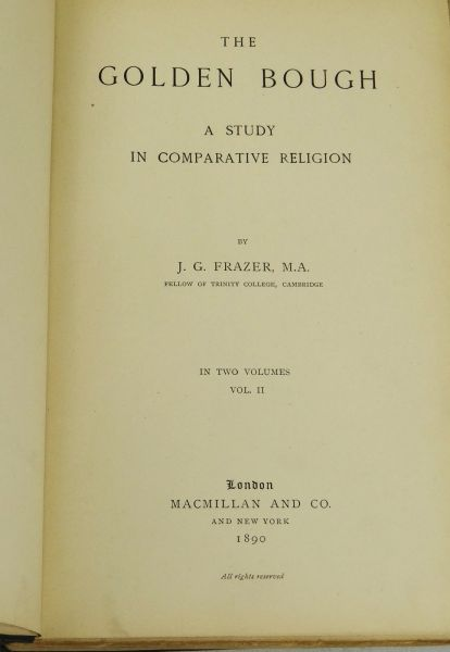 The Golden Bough  A Study in Comparative Religion   Frazer  James     The Golden Bough  A Study in Comparative Religion