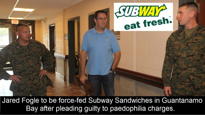 Jared Fogle to be force-fed Subway