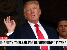 Trump blames Putin for Flynn appointment
