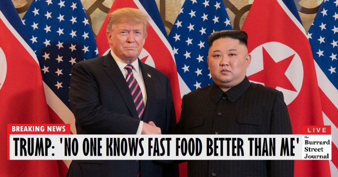Trump Storrms out of North Korean Talks Early After Kim Suggests Burger King Is Better Than McDonalds