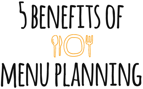 5 benefits of menu planning (or how menu planning has changed our lives), via Burritos and Bubbly