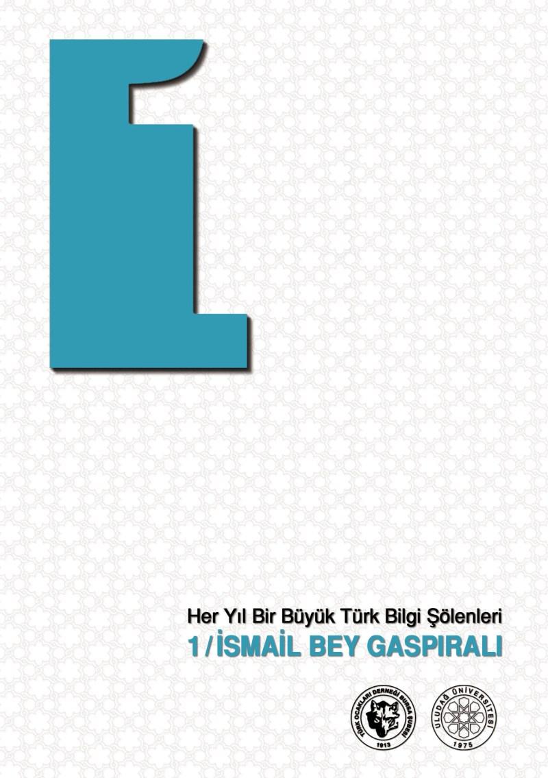 Her Yıl Bir Büyük Türk Bilgi Şöleni / İsmail Bey Gaspıralı