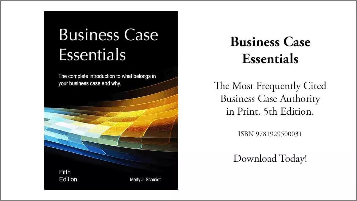Business Case Essentials: Build A Compelling Case