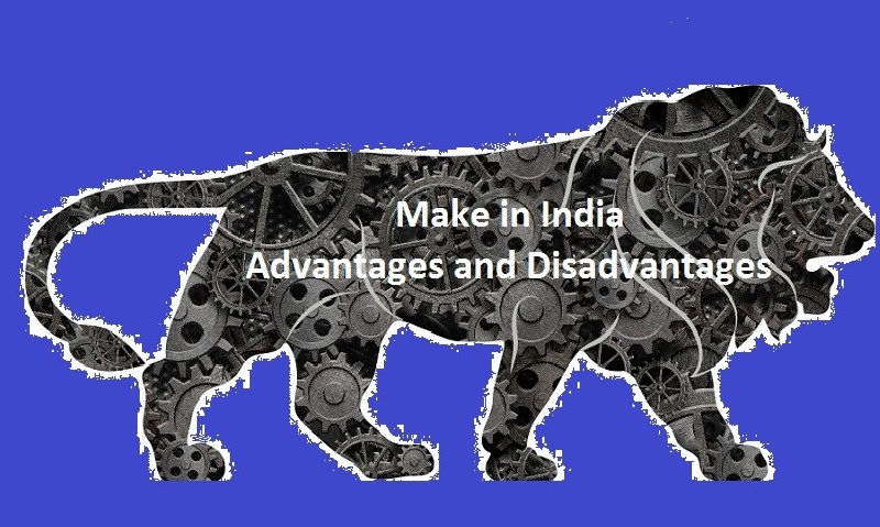 Advantages and Disadvantages of Make in India