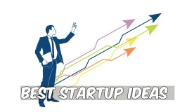 25 Best Startup Ideas to become Millionaire
