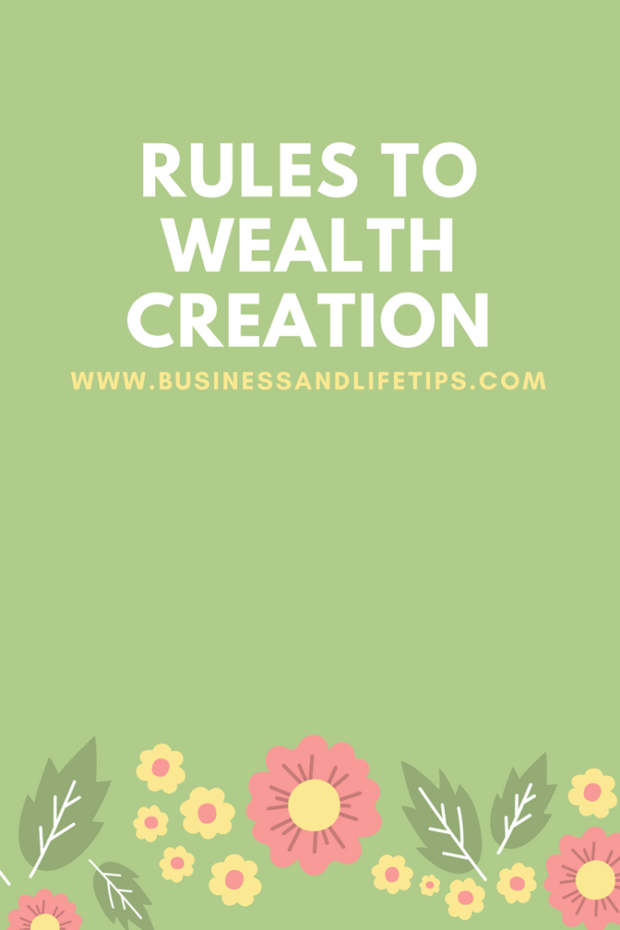Rules to Wealth Creation