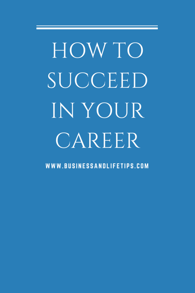How to succeed in your career