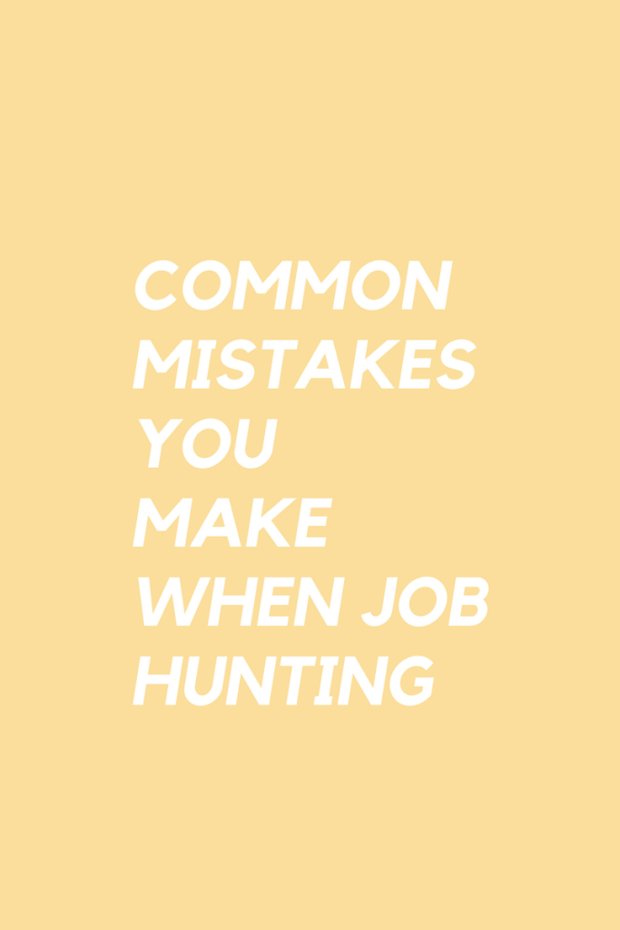 Common Mistakes you make when job hunting