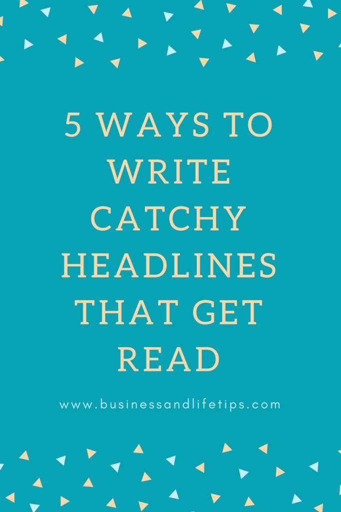 Ways to write catchy headlines
