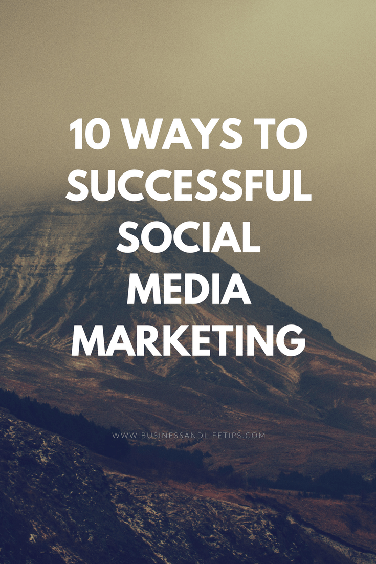 10 ways to successful Social Media Marketing