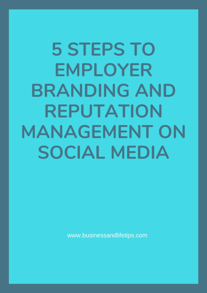 Steps to Employer Branding and Reputation Management on Social Media