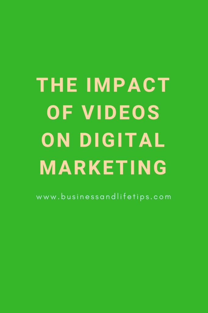 The impact of videos on digital marketing