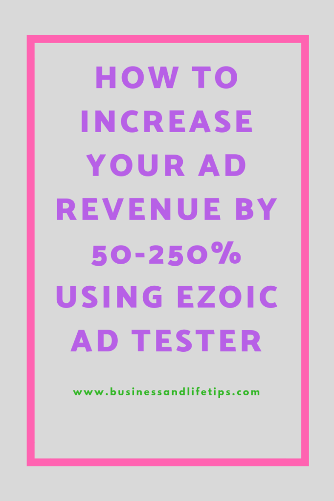 How to increase your ad revenue using Ezoic Ad Tester