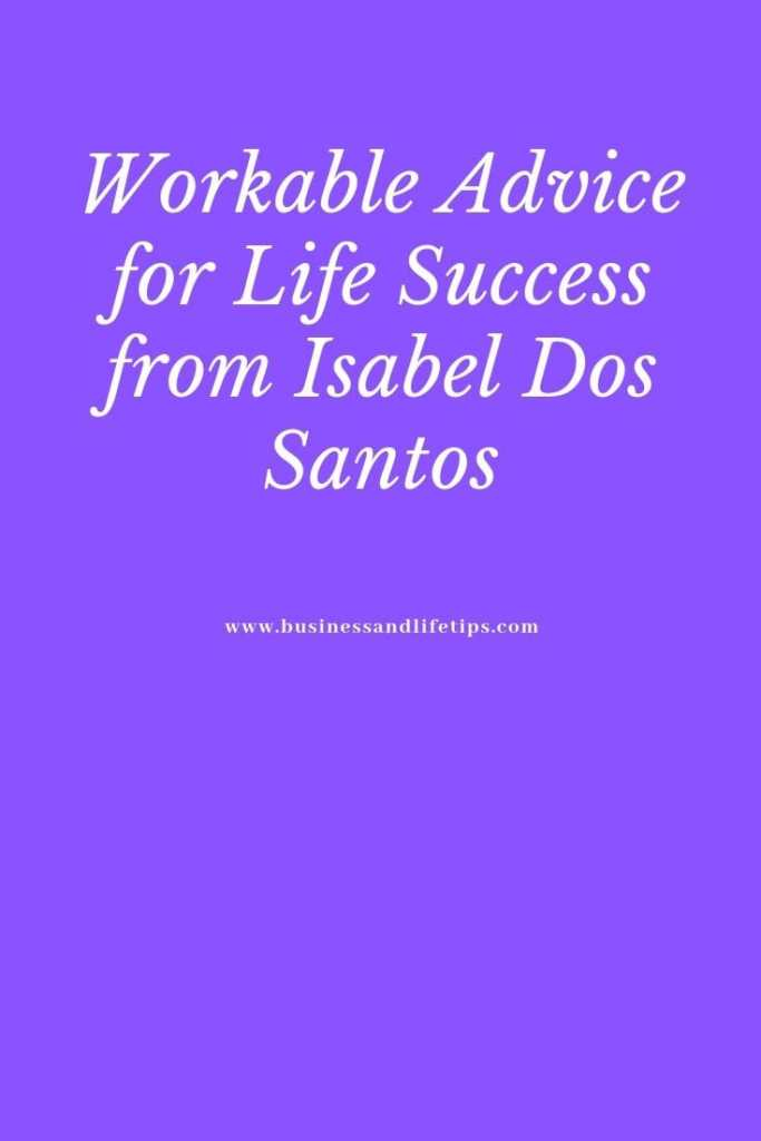 Workable advice for life success from Isabel Dos Santos