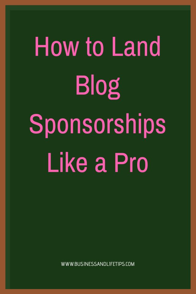 How to Land Blog Sponsorships Like a Pro (And What to Avoid) by Business and Life Tips
