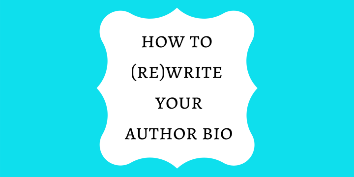 How to (Re)Write Your Author Bio